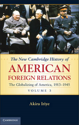 New Cambridge History of American Foreign Relations: Volume (BOK)