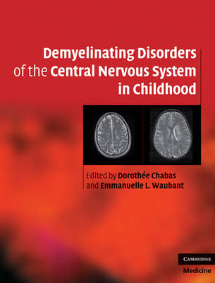 Demyelinating Disorders of the Central Nervous System in Childhood (BOK)