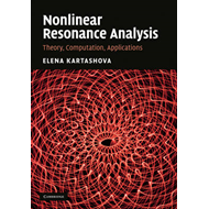 Nonlinear Resonance Analysis: Theory, Computation, Applications (BOK)