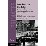 Monkeys on the Edge: Ecology and Management of Long-Tailed Macaques and Their Interface with Humans (BOK)