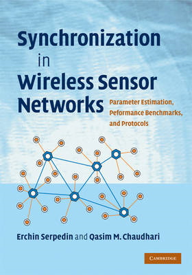 Synchronization in Wireless Sensor Networks: Parameter Estimation, Performance Benchmarks, and Proto (BOK)