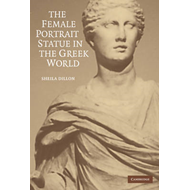 The Female Portrait Statue in the Greek World (BOK)