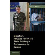 Migration, Refugee Policy, and State Building in Postcommuni (BOK)