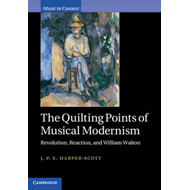 The Quilting Points of Musical Modernism: Revolution, Reaction, and William Walton (BOK)