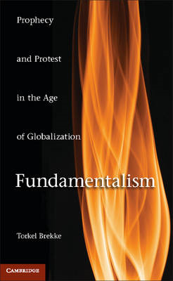 Fundamentalism: Prophecy and Protest in an Age of Globalization (BOK)
