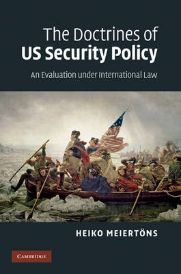 The Doctrines of US Security Policy: An Evaluation Under International Law (BOK)