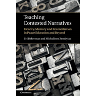 Teaching Contested Narratives: Identity, Memory and Reconciliation in Peace Education and Beyond (BOK)