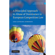 A Principled Approach to Abuse of Dominance in European Competition Law (BOK)