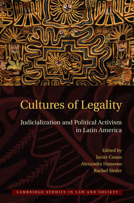 Cultures of Legality: Judicialization and Political Activism in Latin America (BOK)
