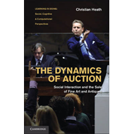 The Dynamics of Auction: Social Interaction and the Sale of Fine Art and Antiques (BOK)