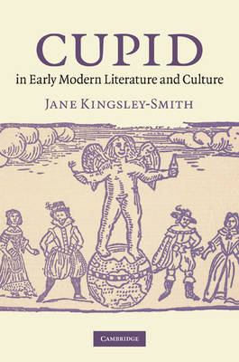 Cupid in Early Modern Literature and Culture (BOK)
