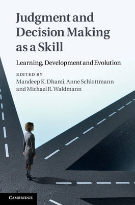 Judgment and Decision Making as a Skill: Learning, Development and Evolution (BOK)