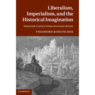 Liberalism, Imperialism, and the Historical Imagination (BOK)