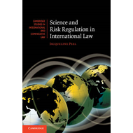 Science and Risk Regulation in International Law: The Role of Science, Uncertainty and Values (BOK)