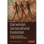Darwinian Sociocultural Evolution: Solutions to Dilemmas in Cultural and Social Theory (BOK)