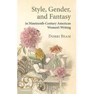 Style, Gender, and Fantasy in Nineteenth-Century American Wo (BOK)
