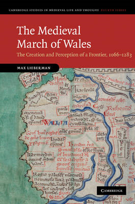 The Medieval March of Wales: The Creation and Perception of a Frontier, 1066-1283 (BOK)
