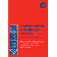 Decision Making in Health and Medicine with CD-ROM: Integrating Evidence and Values (BOK)