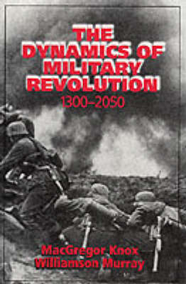 The Dynamics of Military Revolution, 1300-2050 (BOK)