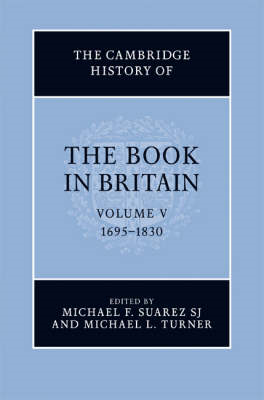 The Cambridge History of the Book in Britain: Volume 5, 1695-1830: v. 5: 1695-1830 (BOK)