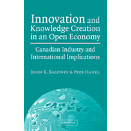 Innovation and Knowledge Creation in an Open Economy: Canadian Industry and International Implicatio (BOK)