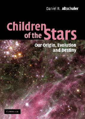 Children of the Stars: Our Origin, Evolution and Destiny (BOK)