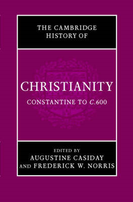 Cambridge History of Christianity: Volume 2, Constantine to C.600 (BOK)