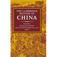 The Cambridge History of China: Volume 5, The Sung Dynasty a (BOK)
