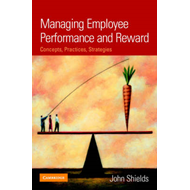 Managing Employee Performance and Reward: Concepts, Practices, Strategies (BOK)