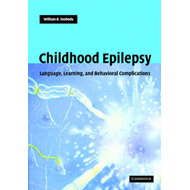 Childhood Epilepsy: Language, Learning and Behavioural Complications (BOK)
