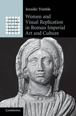 Women and Visual Replication in Roman Imperial Art and Cultu (BOK)