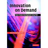Innovation on Demand: New Product Development Using TRIZ (BOK)