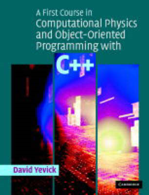 A First Course in Computational Physics and Object-Oriented Programming with C++ (BOK)
