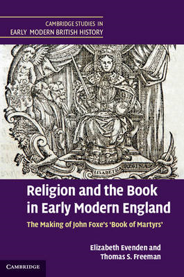 Religion and the Book in Early Modern England: The Making of John Foxe's 'Book of Martyrs' (BOK)