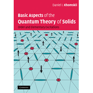 Basic Aspects of the Quantum Theory of Solids: Order and Elementary Excitations (BOK)