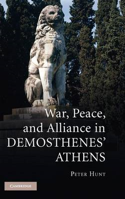 War, Peace, and Alliance in Demosthenes' Athens (BOK)