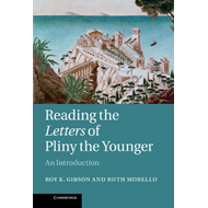 Reading the Letters of Pliny the Younger (BOK)