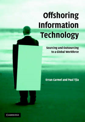 Offshoring Information Technology: Sourcing and Outsourcing to a Global Workforce (BOK)