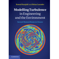 Modelling Turbulence in Engineering and the Environment: Second-Moment Routes to Closure (BOK)