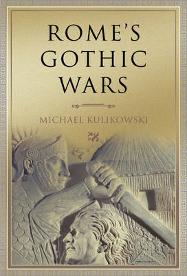 Rome's Gothic Wars: From the Third Century to Alaric (BOK)