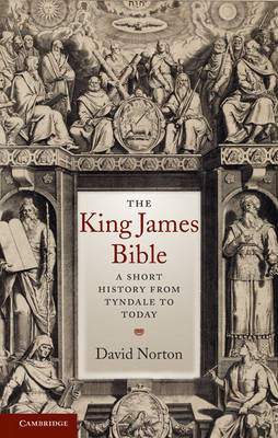 The King James Bible: A Short History from Tyndale to Today (BOK)