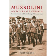 Mussolini and His Generals: The Armed Forces and Fascist Foreign Policy, 1922 1940 (BOK)