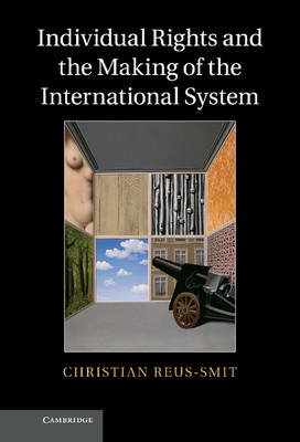 Individual Rights and the Making of the International System (BOK)