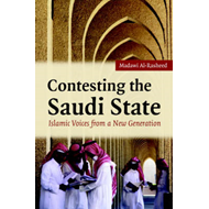 Contesting the Saudi State: Islamic Voices from a New Generation (BOK)