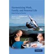 Harmonizing Work, Family, and Personal Life: From Policy to Practice (BOK)