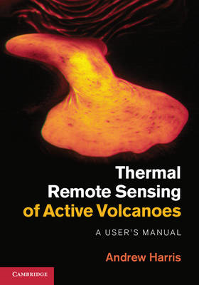 Thermal Remote Sensing of Active Volcanoes: A User's Manual (BOK)