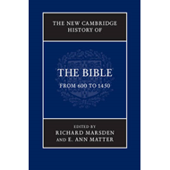 The New Cambridge History of the Bible: From 600 to 1450 (BOK)