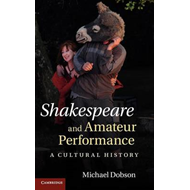 Shakespeare and Amateur Performance (BOK)