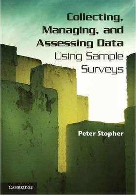 Collecting, Managing, and Assessing Data Using Sample Surveys: A Primer (BOK)