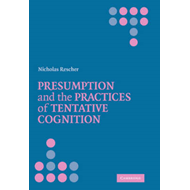 Presumption and the Practices of Tentative Cognition (BOK)